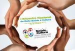 I Encontro Nacional da Rede Saúde Cultura